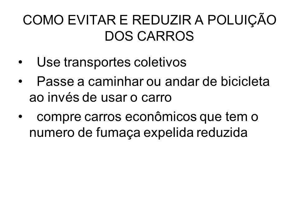 COMO EVITAR E REDUZIR A POLUIÇÃO DOS CARROS
