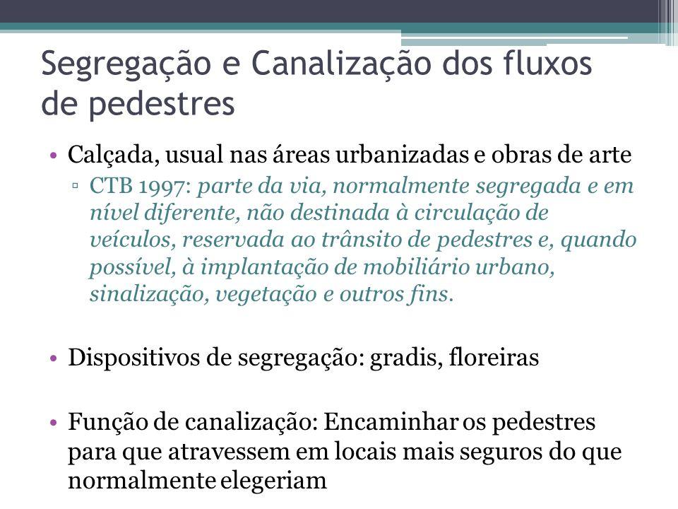 Segregação e Canalização dos fluxos de pedestres
