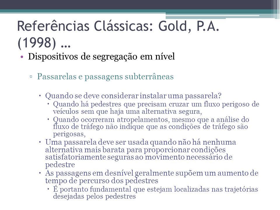 Referências Clássicas: Gold, P.A. (1998) …