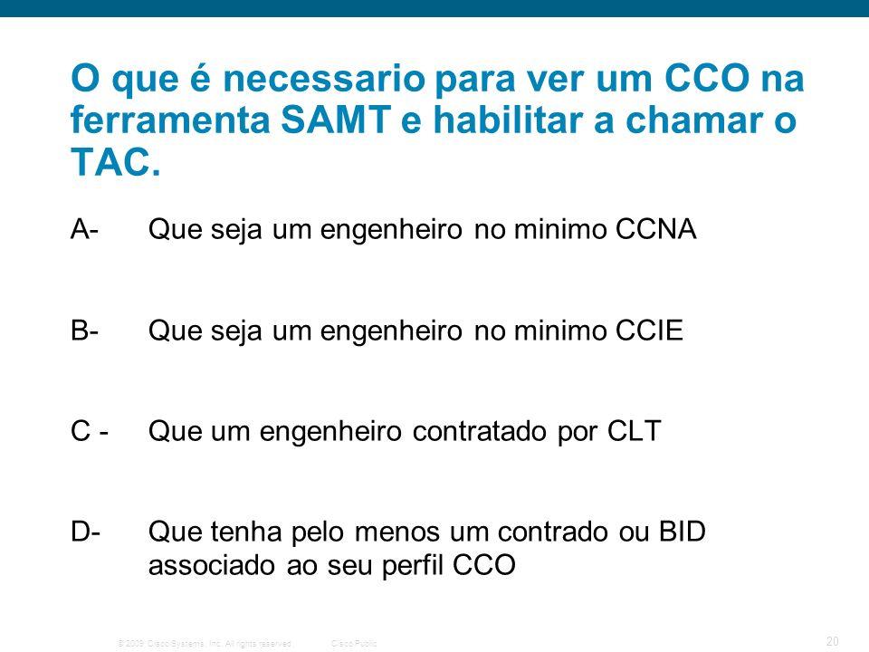 O que é necessario para ver um CCO na ferramenta SAMT e habilitar a chamar o TAC.
