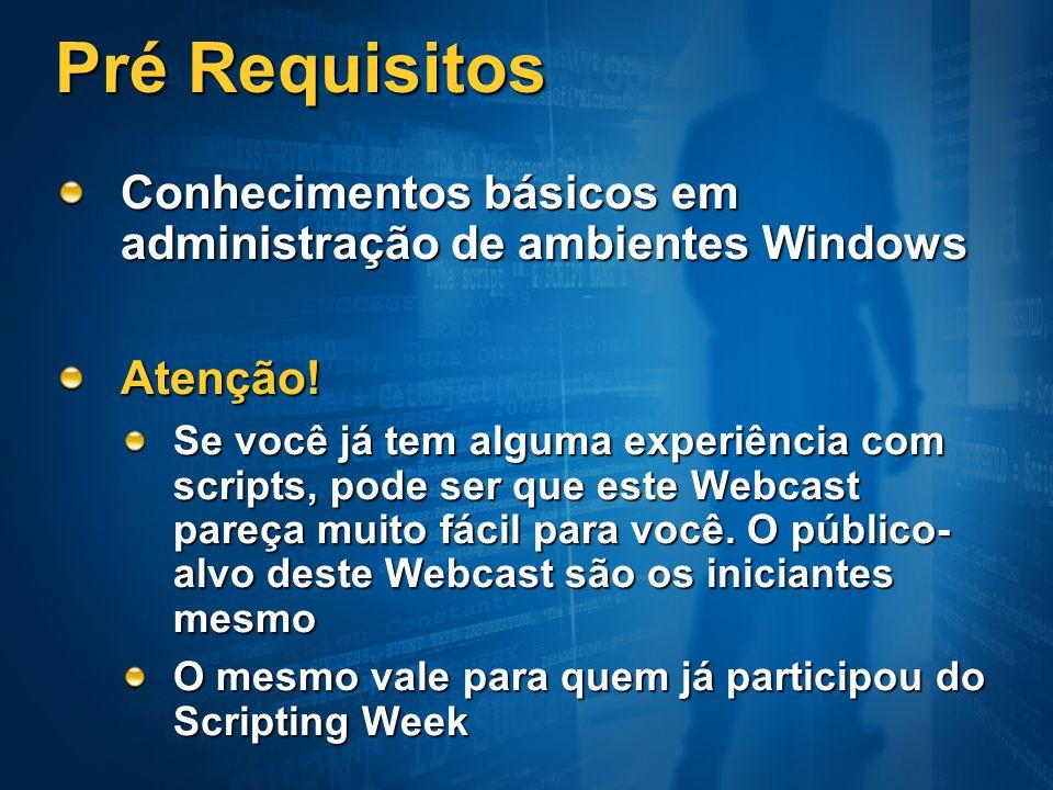 Pré Requisitos Conhecimentos básicos em administração de ambientes Windows. Atenção!