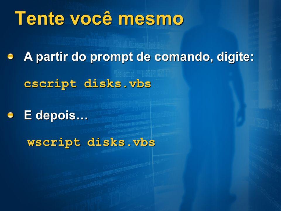 Tente você mesmo A partir do prompt de comando, digite: cscript disks.vbs.