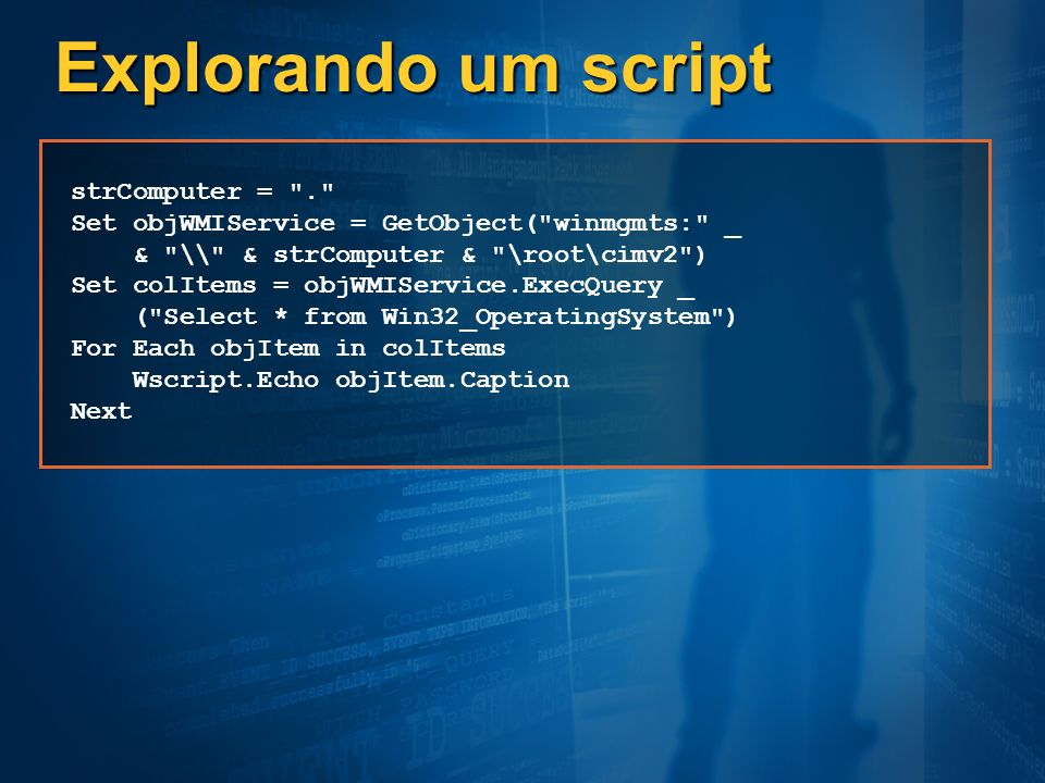 Explorando um script strComputer = .