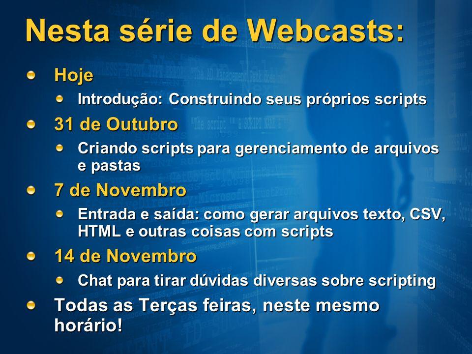 Nesta série de Webcasts: