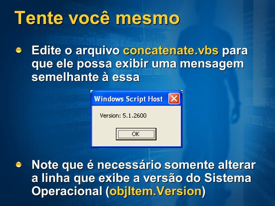 Tente você mesmo Edite o arquivo concatenate.vbs para que ele possa exibir uma mensagem semelhante à essa.
