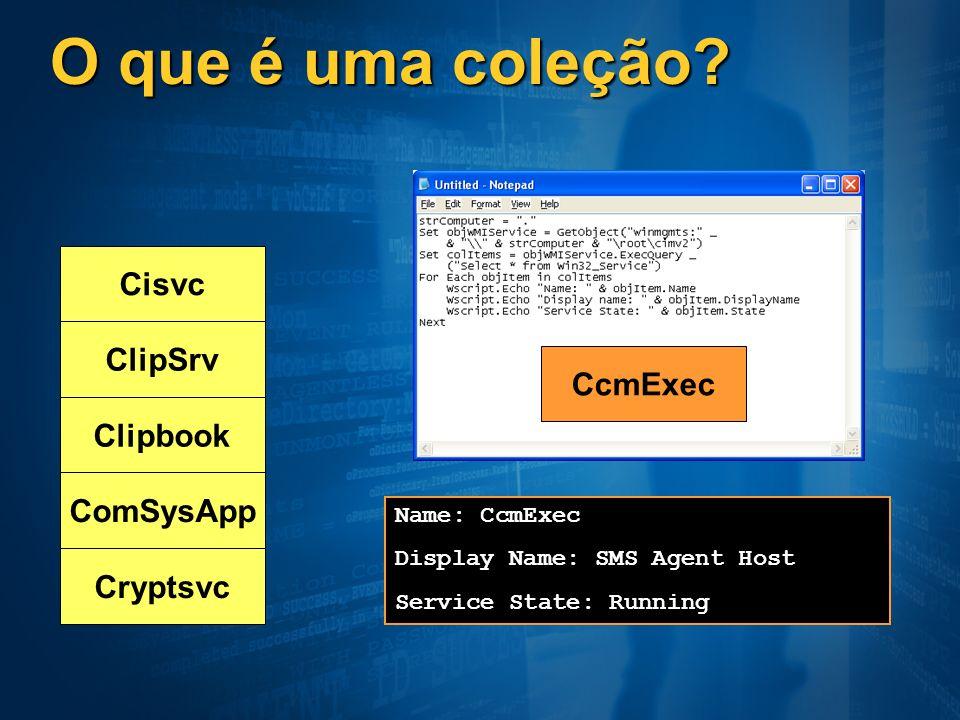 O que é uma coleção Cisvc ClipSrv CcmExec Clipbook ComSysApp Cryptsvc