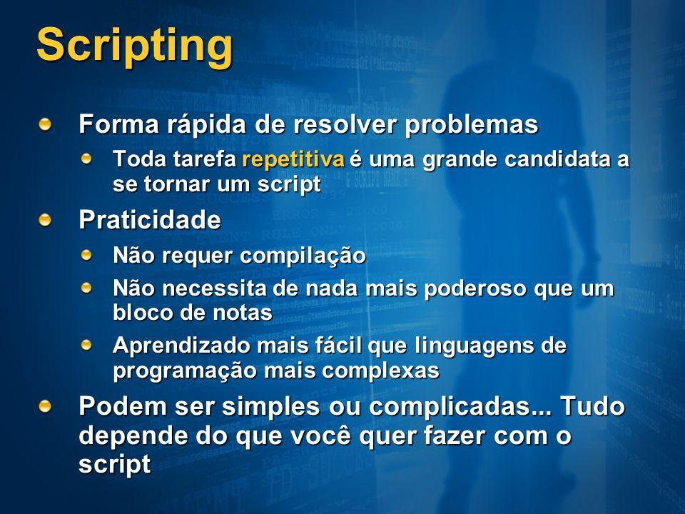 Scripting Forma rápida de resolver problemas Praticidade