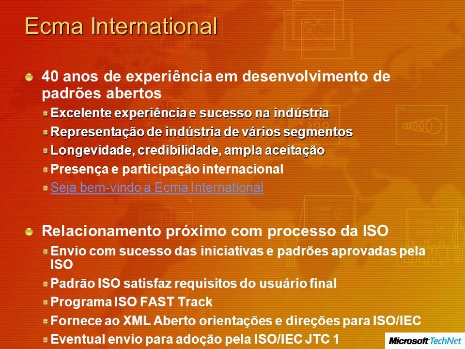 Ecma International 40 anos de experiência em desenvolvimento de padrões abertos. Excelente experiência e sucesso na indústria.