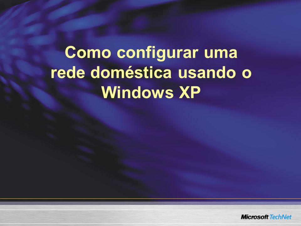Como configurar uma rede doméstica usando o Windows XP