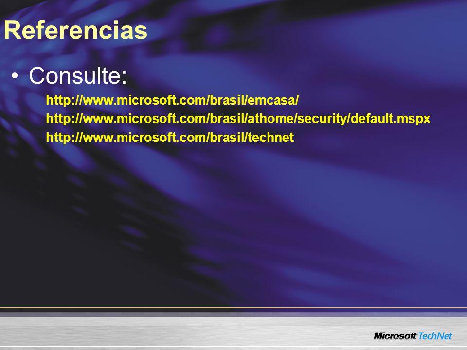 Referencias Consulte: http://www.microsoft.com/brasil/emcasa/