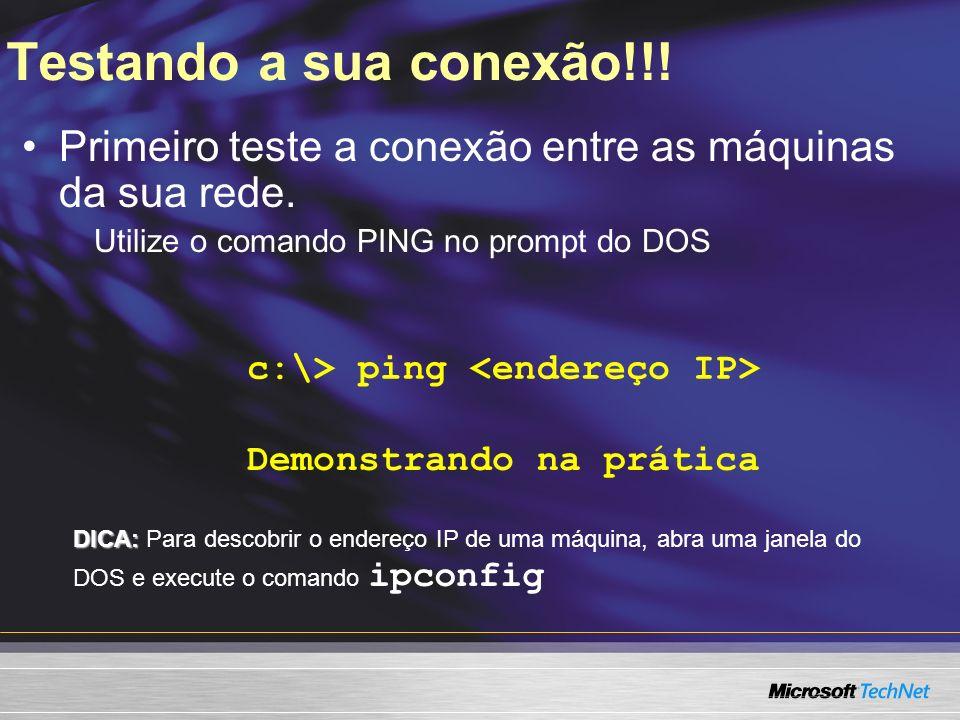 c:\> ping <endereço IP> Demonstrando na prática