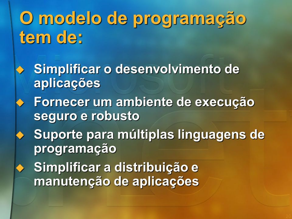O modelo de programação tem de: