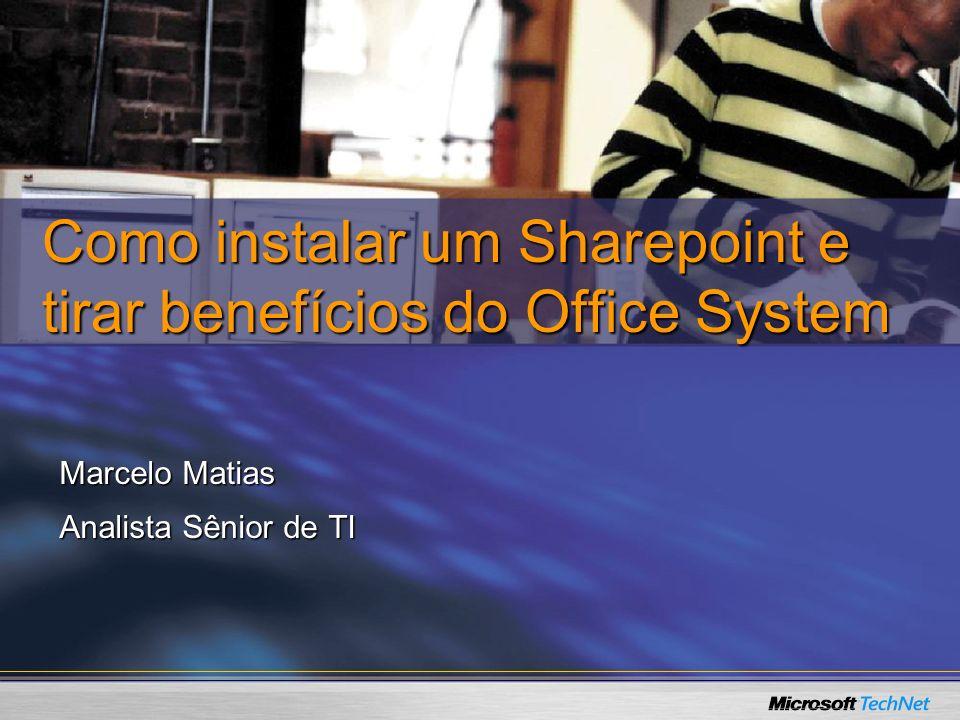 Como instalar um Sharepoint e tirar benefícios do Office System