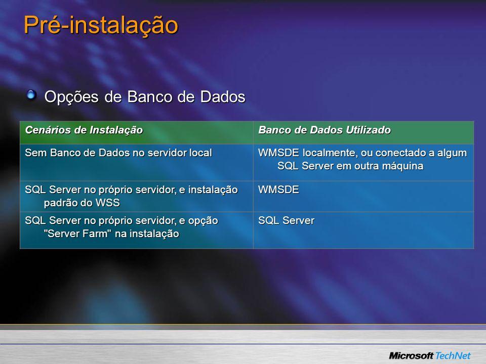 Pré-instalação Opções de Banco de Dados Cenários de Instalação