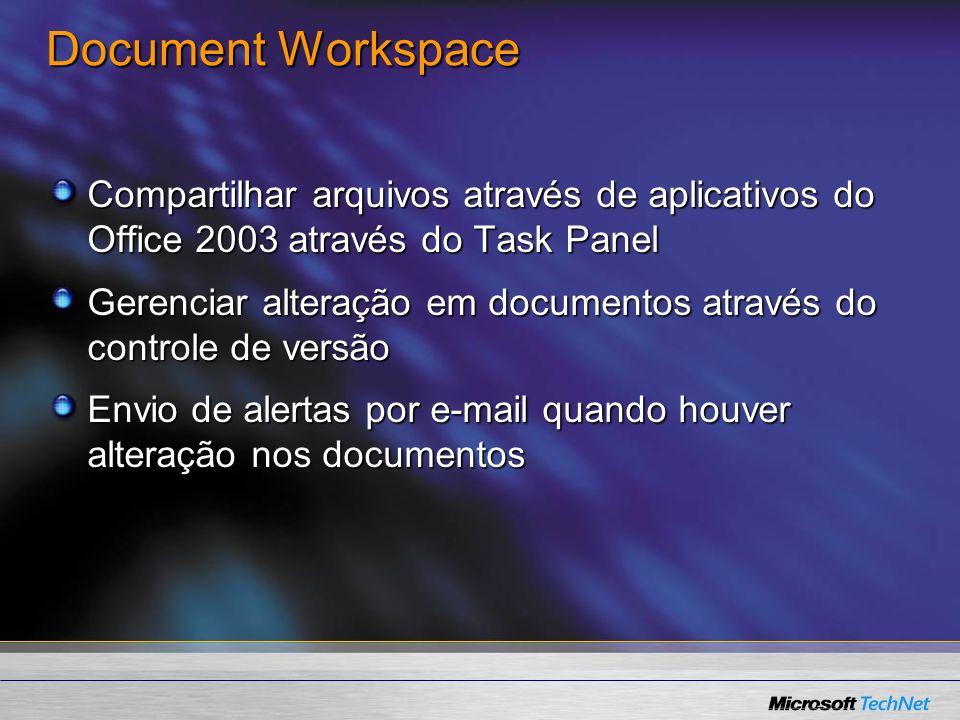 Document Workspace Compartilhar arquivos através de aplicativos do Office 2003 através do Task Panel.