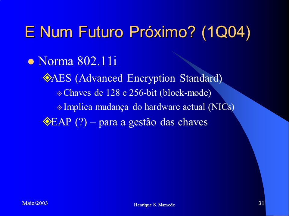 E Num Futuro Próximo (1Q04)