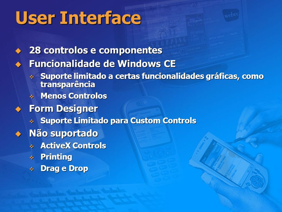 User Interface 28 controlos e componentes Funcionalidade de Windows CE