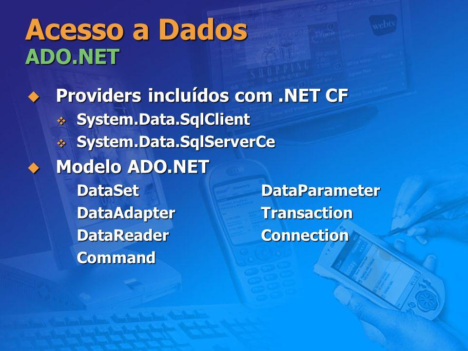 Acesso a Dados ADO.NET Providers incluídos com .NET CF Modelo ADO.NET