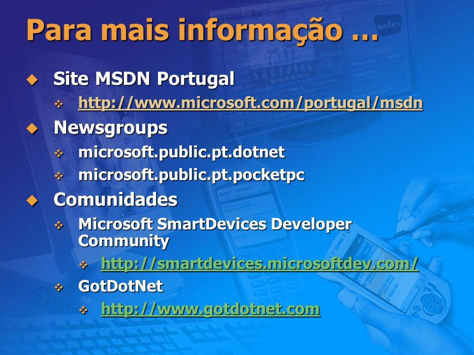 Para mais informação … Site MSDN Portugal Newsgroups Comunidades