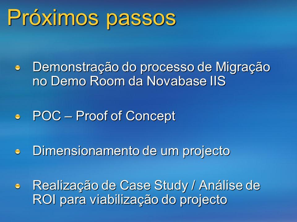 3/24/2017 Próximos passos. Demonstração do processo de Migração no Demo Room da Novabase IIS. POC – Proof of Concept.