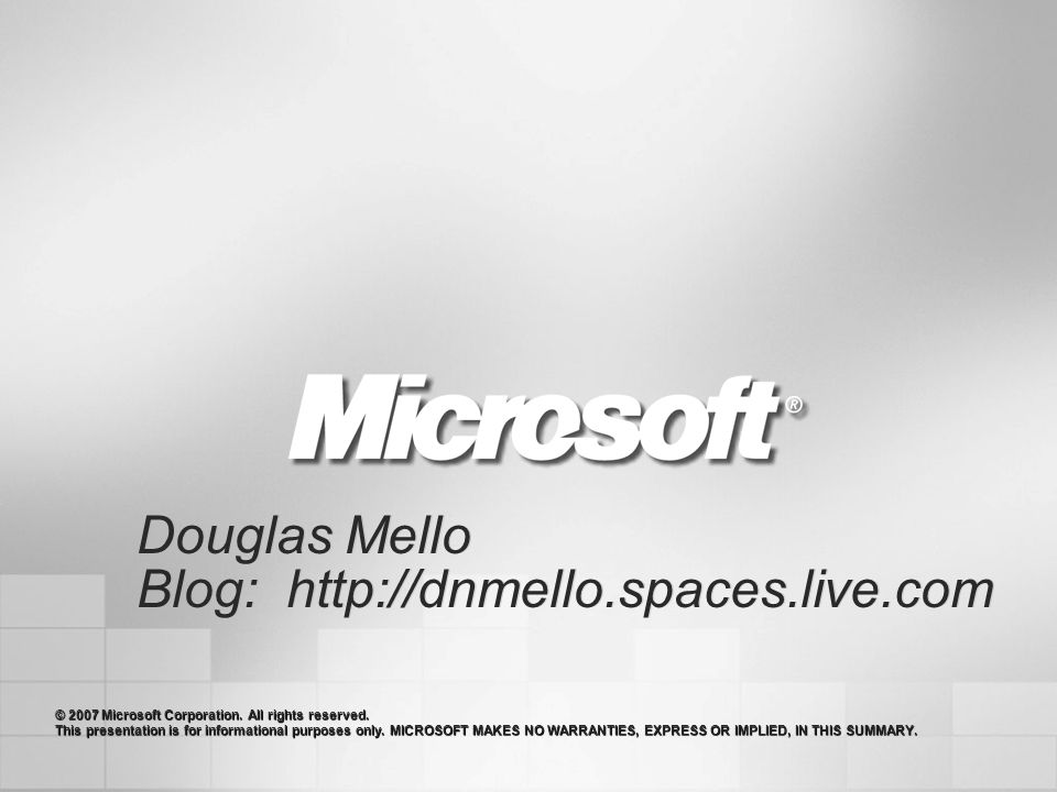 Blog: http://dnmello.spaces.live.com