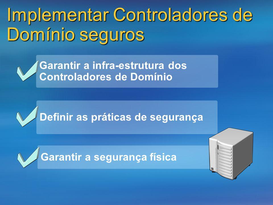 Implementar Controladores de Domínio seguros