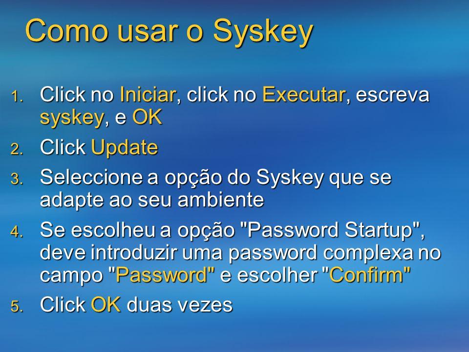 3/24/2017 Como usar o Syskey. Click no Iniciar, click no Executar, escreva syskey, e OK. Click Update.