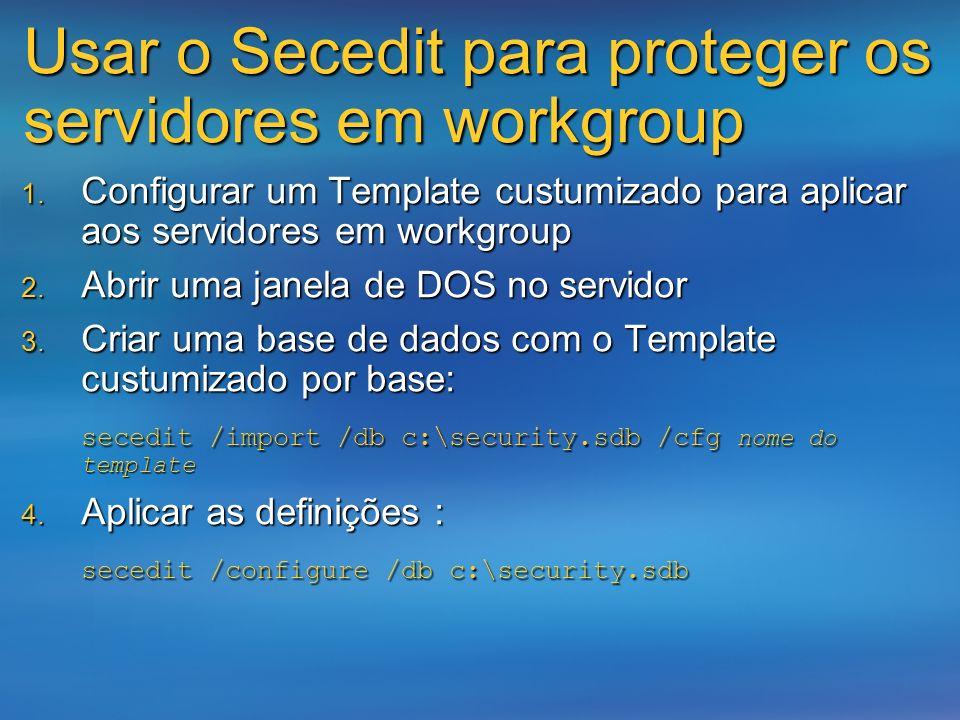 Usar o Secedit para proteger os servidores em workgroup