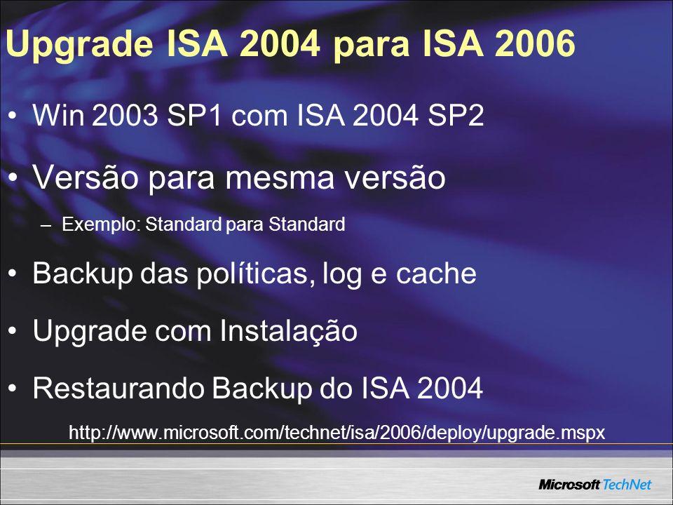 Upgrade ISA 2004 para ISA 2006 Versão para mesma versão