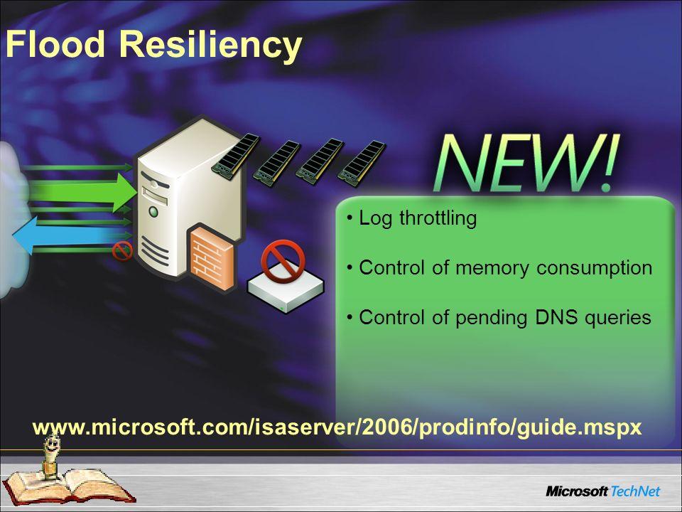 Flood Resiliency www.microsoft.com/isaserver/2006/prodinfo/guide.mspx