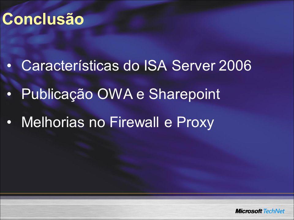 Conclusão Características do ISA Server 2006
