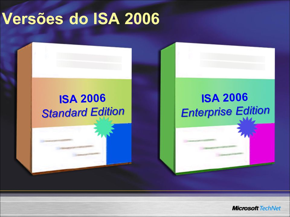 Versões do ISA 2006 ISA 2006 ISA 2006 Enterprise Edition