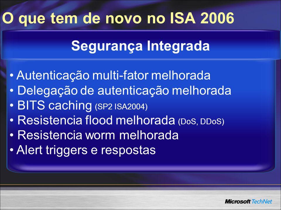 O que tem de novo no ISA 2006 Segurança Integrada