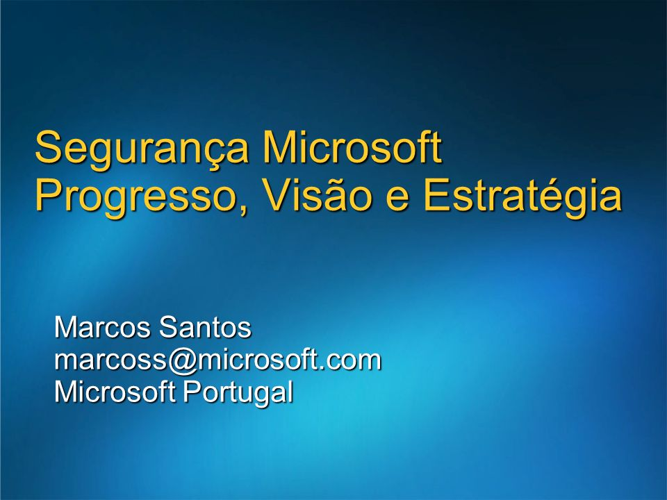 Segurança Microsoft Progresso, Visão e Estratégia