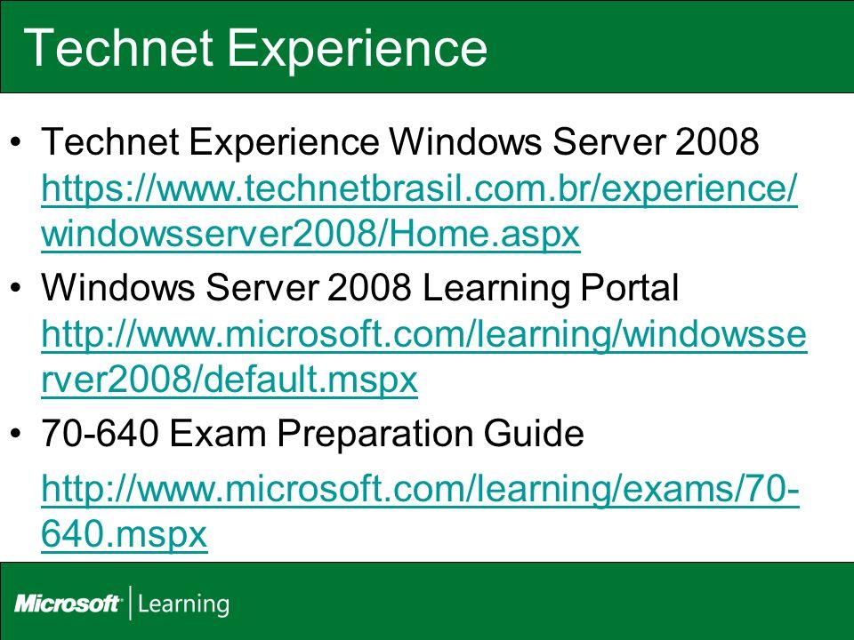 Technet ExperienceTechnet Experience Windows Server 2008 https://www.technetbrasil.com.br/experience/windowsserver2008/Home.aspx.