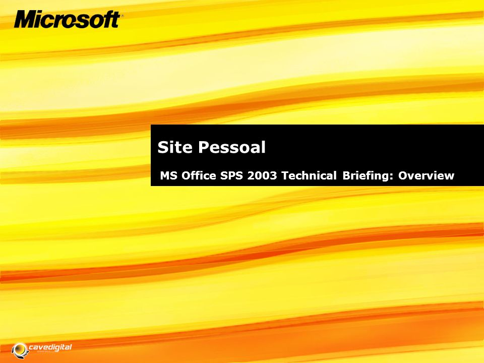 Site Pessoal MS Office SPS 2003 Technical Briefing: Overview