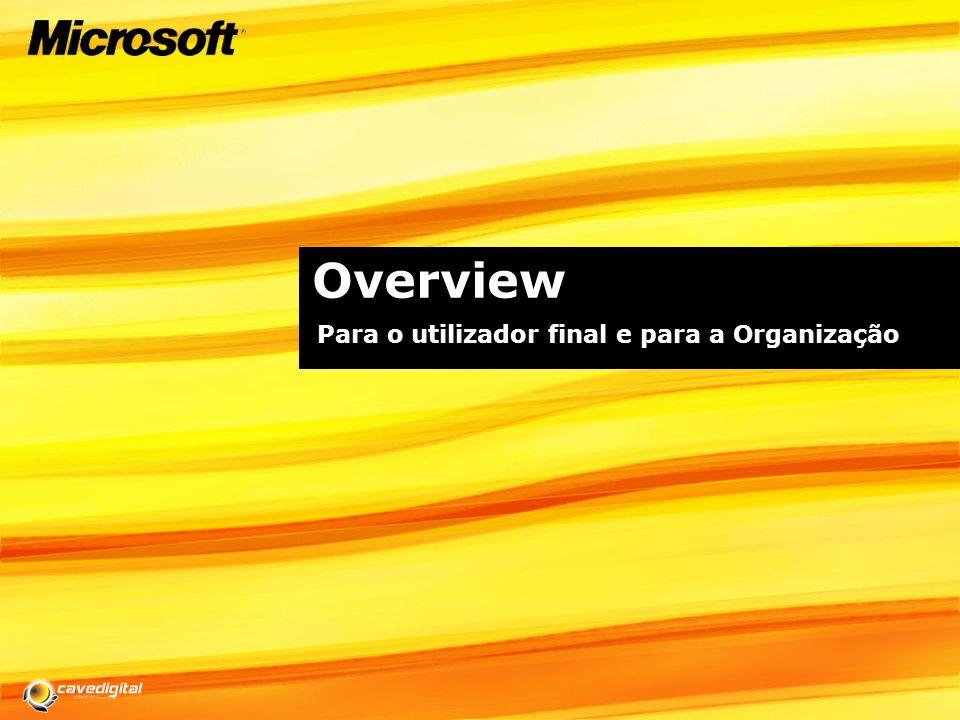 Overview Para o utilizador final e para a Organização