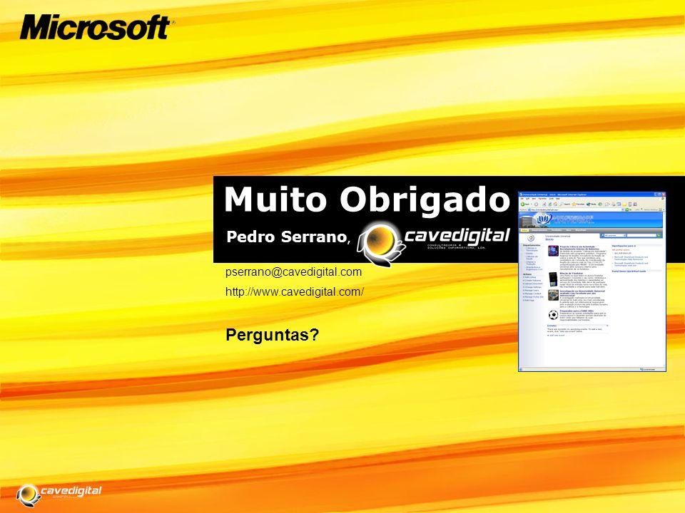 Muito Obrigado Perguntas Pedro Serrano, pserrano@cavedigital.com