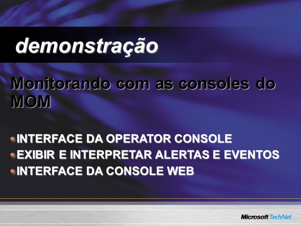 demonstração Monitorando com as consoles do MOM