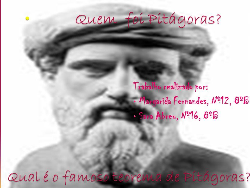 Quem foi Pitágoras Qual é o famoso teorema de Pitágoras