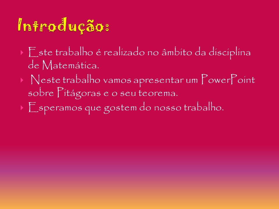 Introdução: Este trabalho é realizado no âmbito da disciplina de Matemática.
