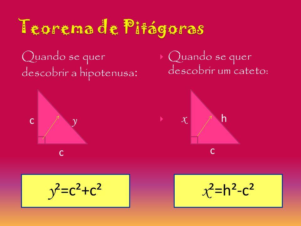 Teorema de Pitágoras y²=c²+c² x²=h²-c²