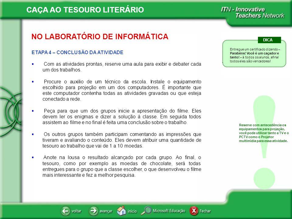 ! NO LABORATÓRIO DE INFORMÁTICA ETAPA 4 – CONCLUSÃO DA ATIVIDADE