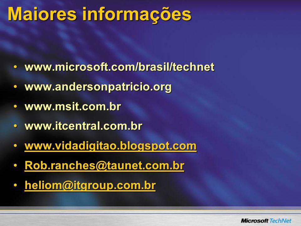 Maiores informações www.microsoft.com/brasil/technet
