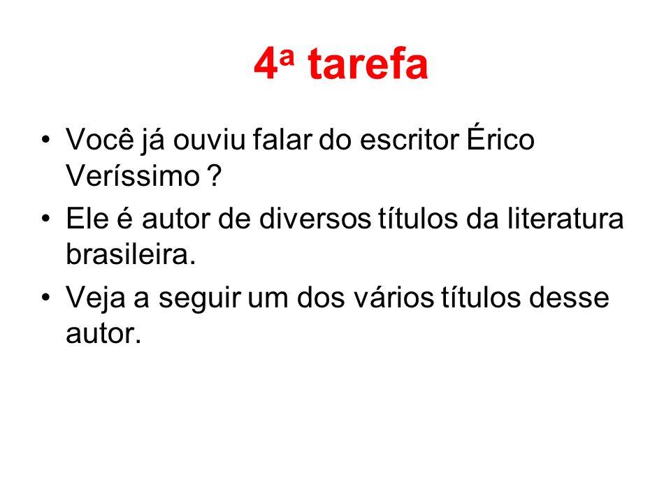 4a tarefa Você já ouviu falar do escritor Érico Veríssimo