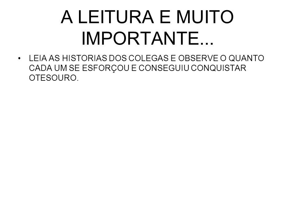 A LEITURA E MUITO IMPORTANTE...
