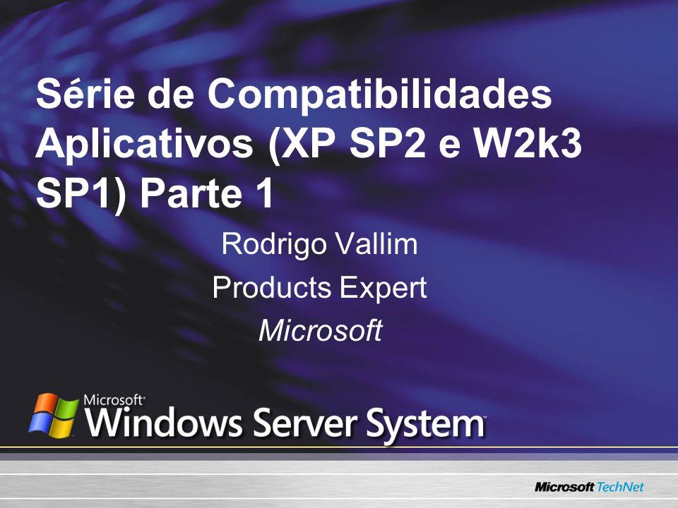 Série de Compatibilidades Aplicativos (XP SP2 e W2k3 SP1) Parte 1