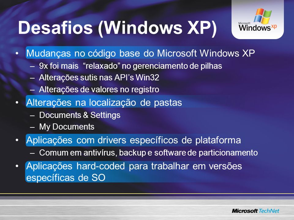 Desafios (Windows XP) Mudanças no código base do Microsoft Windows XP