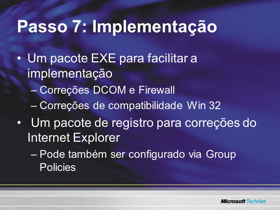Passo 7: Implementação Um pacote EXE para facilitar a implementação