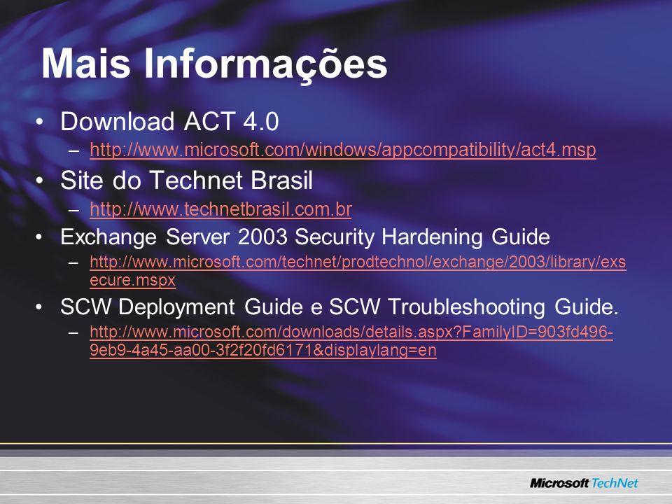 Mais Informações Download ACT 4.0 Site do Technet Brasil